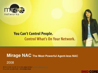 Mirage NAC  The Most Powerful Agent-less NAC