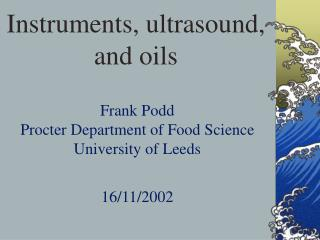 Instruments, ultrasound, and oils