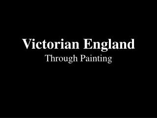 Victorian England Through Painting