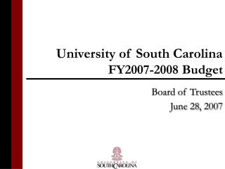 University of South Carolina FY2007-2008 Budget