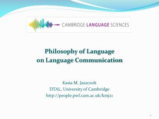 Philosophy of Language  on Language Communication Kasia  M. Jaszczolt