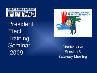 President Elect Training Seminar  2009