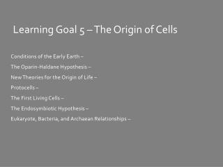 Learning Goal 5 – The Origin of Cells