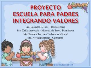 Proyecto Escuela para  Padres  Integrando Valores