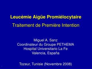 Leucémie Aigüe  Promiélocytaire Traitement de Première Intention