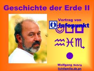 Vortrag von Jophiel  Wolfgang Nebrig lichtfamilie.de.pn info@teleboom.de 03 41 - 44 23 38 60