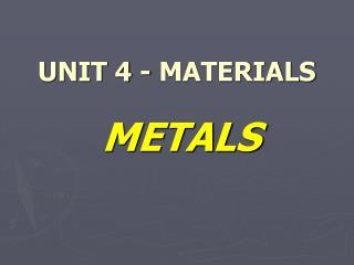 UNIT 4 - MATERIALS