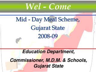 Mid - Day Meal Scheme,  Gujarat State 2008-09