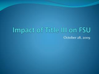 Impact of Title III on FSU