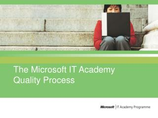 The Microsoft IT Academy Quality Process