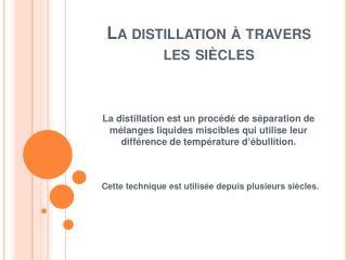 La distillation à travers les siècles