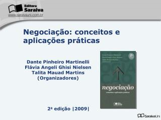 Dante Pinheiro Martinelli Flávia Angeli Ghisi Nielsen Talita Mauad Martins (Organizadores)