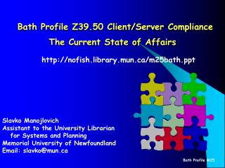 Bath Profile Z39.50 Client/Server Compliance The Current State of Affairs