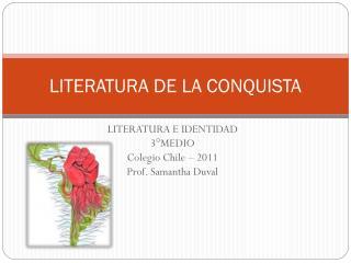 LITERATURA DE LA CONQUISTA