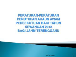 PERATURAN-PERATURAN PENUTUPAN AKAUN AWAM PERSEKUTUAN BAGI TAHUN KEWANGAN  2012
