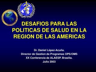 DESAFIOS PARA LAS POLITICAS DE SALUD EN LA REGION DE LAS AMERICAS