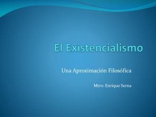 El Existencialismo