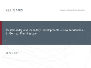 Sustainability and Inner-City Developments – New Tendencies in German Planning Law