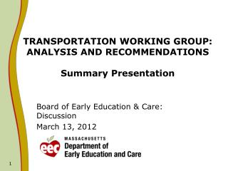 TRANSPORTATION WORKING GROUP:  ANALYSIS AND RECOMMENDATIONS Summary Presentation