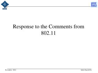 Response to the Comments from   802.11