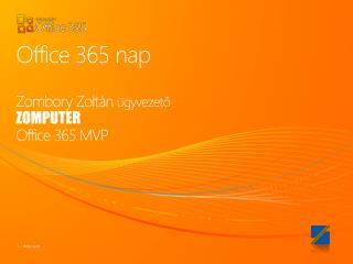 Office 365  nap Zombory  Zolt án  ügyvezető ZOMPUTER Office  365 MVP