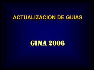 ACTUALIZACION DE GUIAS  GINA 2006