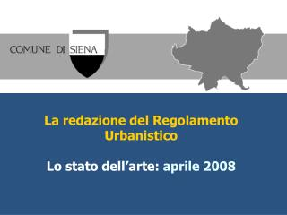 La redazione del Regolamento Urbanistico Lo stato dell'arte:  aprile 2008
