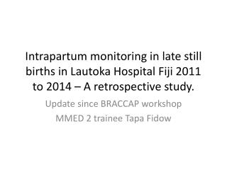 Update since BRACCAP workshop MMED 2 trainee Tapa  Fidow