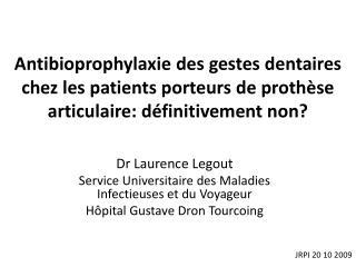 Antibioprophylaxie des gestes dentaires chez les patients porteurs de proth se articulaire: d finitivement non