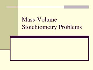 Mass-Volume Stoichiometry Problems