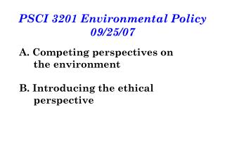 PSCI 3201 Environmental Policy 09/25/07