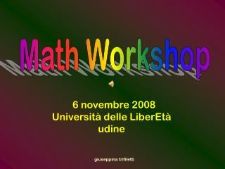 6 novembre 2008 Università delle LiberEtà udine
