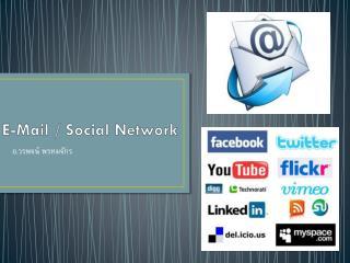 E-Mail / Social Network