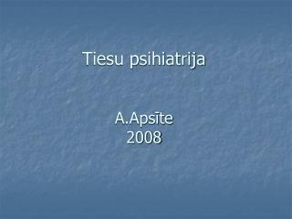 Tiesu psihiatrija A.Aps?te 2008