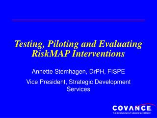 Testing, Piloting and Evaluating RiskMAP Interventions