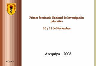 Primer Seminario Nacional de Investigación Educativa   10 y 11 de Noviembre