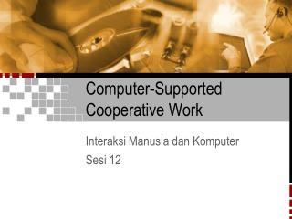 Computer-Supported Cooperative Work