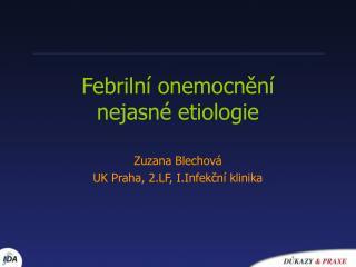 Febriln  onemocnen   nejasn  etiologie