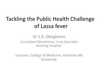 Tackling the Public Health Challenge  of Lassa fever