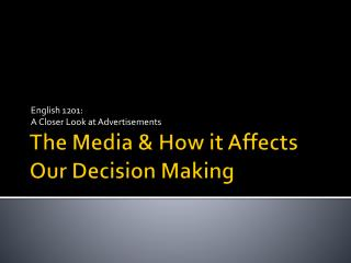 The Media & How it Affects Our Decision Making