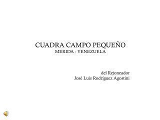 CUADRA CAMPO PEQUEÑO MERIDA - VENEZUELA