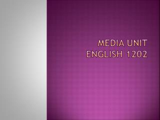 Media Unit English  1202