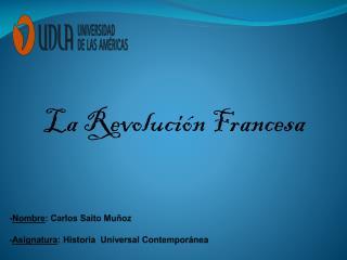 - Nombre : Carlos Saito Muñoz - Asignatura : Historia  Universal Contemporánea