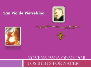 Novena  para orar por  Los  bebes por nacer