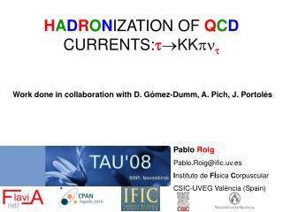 H A D R O N IZATION OF  Q C D  CURRENTS: t  KK pn t