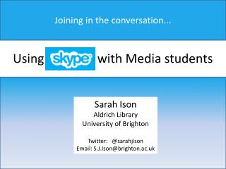 Using                 with Media students