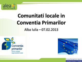 Comunitati locale in  Conventia Primarilor Alba Iulia – 07.02.2013