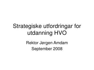 Strategiske utfordringar for utdanning HVO