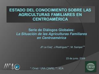 JF Le Coq*, J.Rodríguez**, M. Samper **  23 de junio, 2009