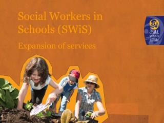 Social Workers in Schools (SWiS) Expansion of services
